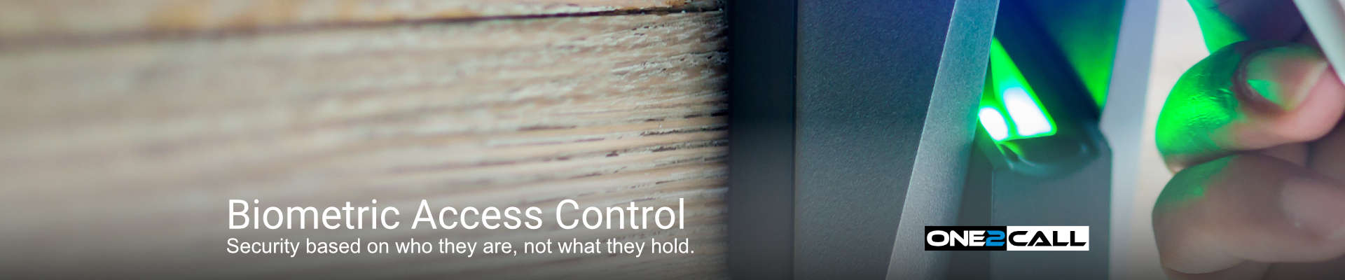 Biometric Access Control - Security based on who they are, not what they hold.