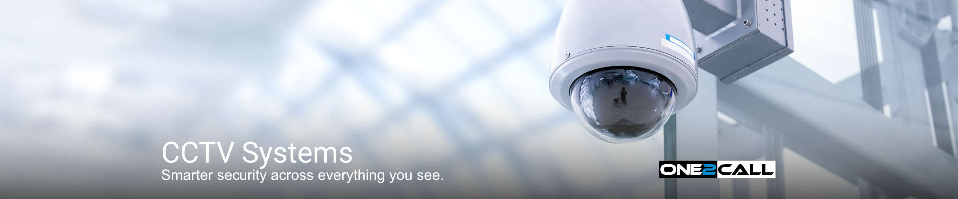 CCTV Systems - Smarter security across everything you see.