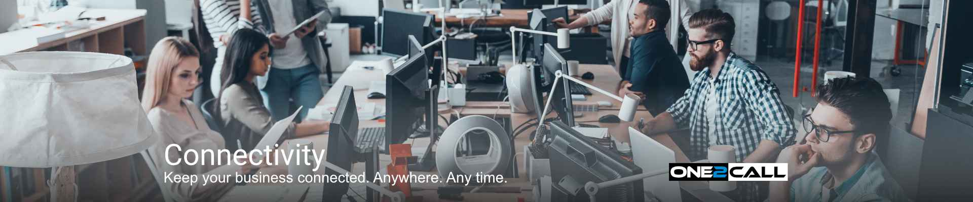 Connectivity - Keep your business connected. Anywhere. Any time.