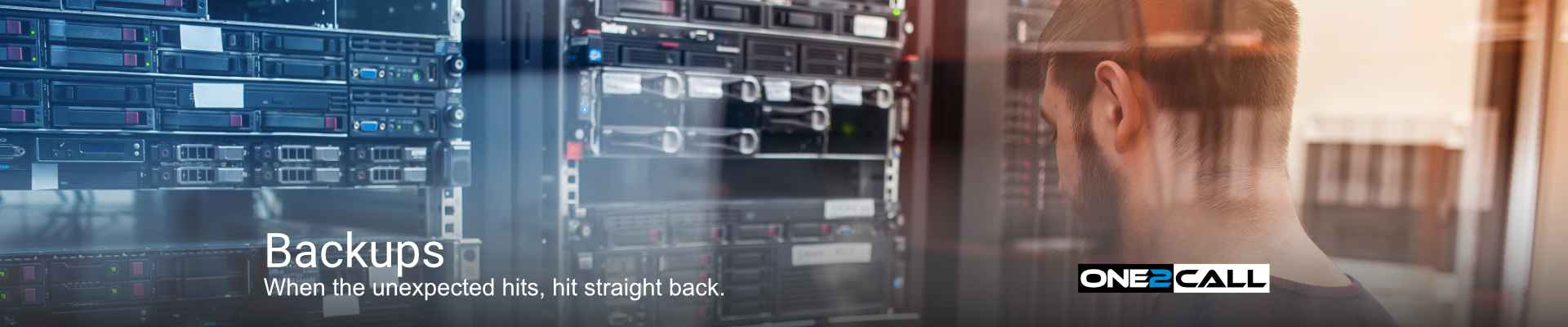 Backups - When the unexpected hits, hit straight back.