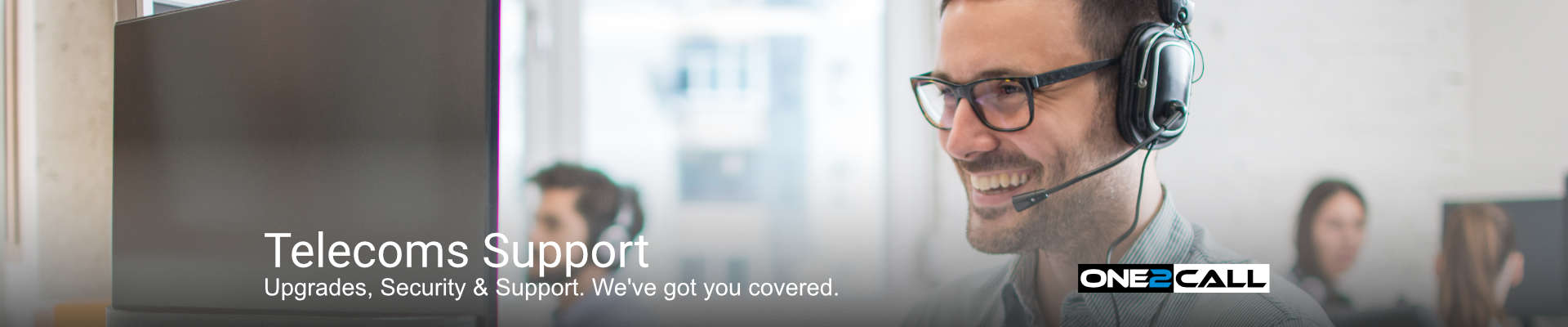 Telecoms Support - Upgrades, Security & Support. We've got you covered.