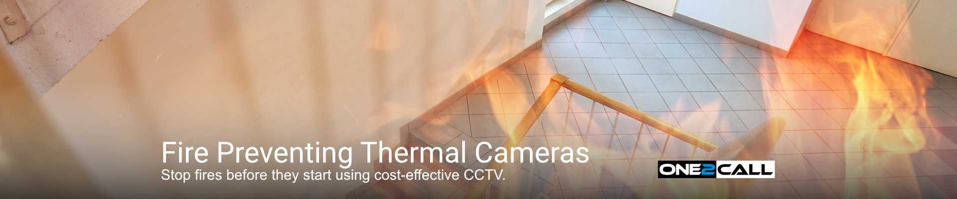 Fire Preventing Thermal Cameras - Stop fires before they start using cost-effective CCTV.