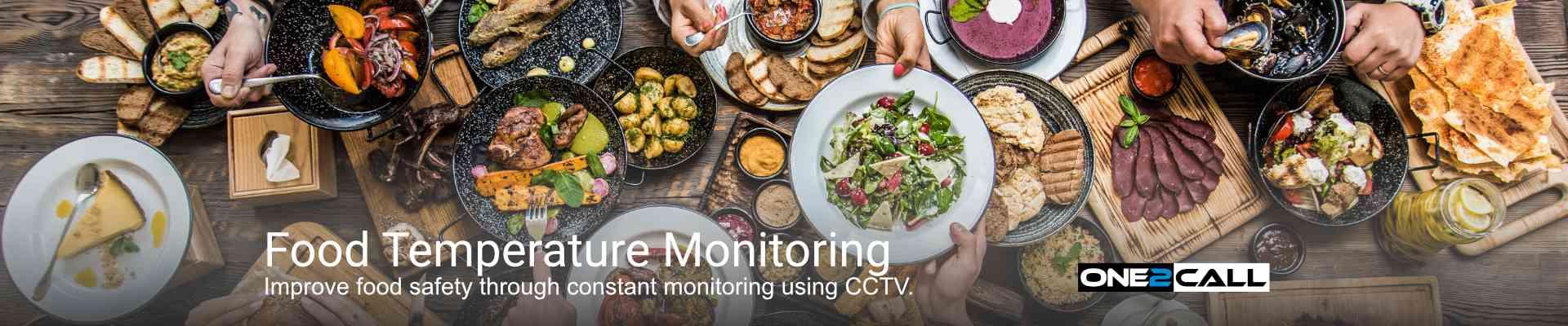 Food Temperature Monitoring Cameras - Improve food safety through constant monitoring using CCTV.