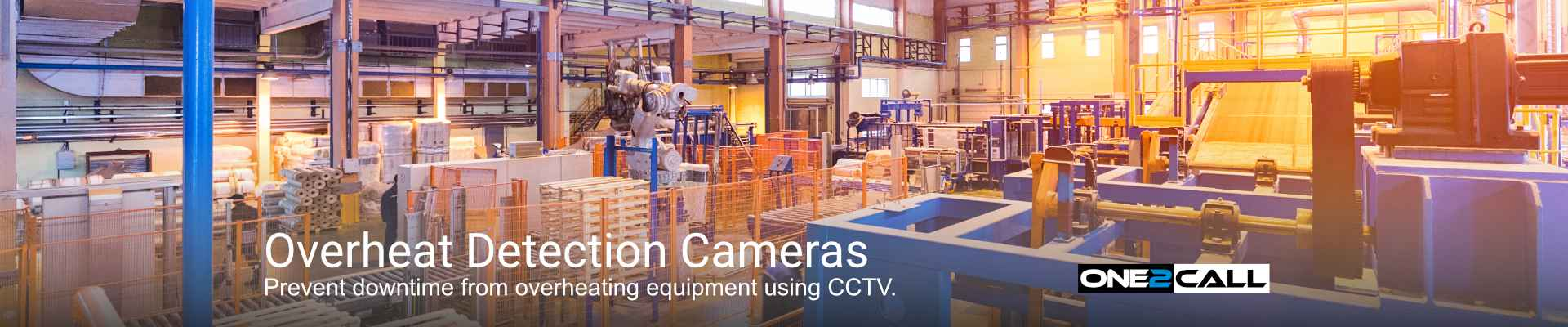 Overheat Detection Cameras - Prevent downtime from overheating equipment using CCTV.