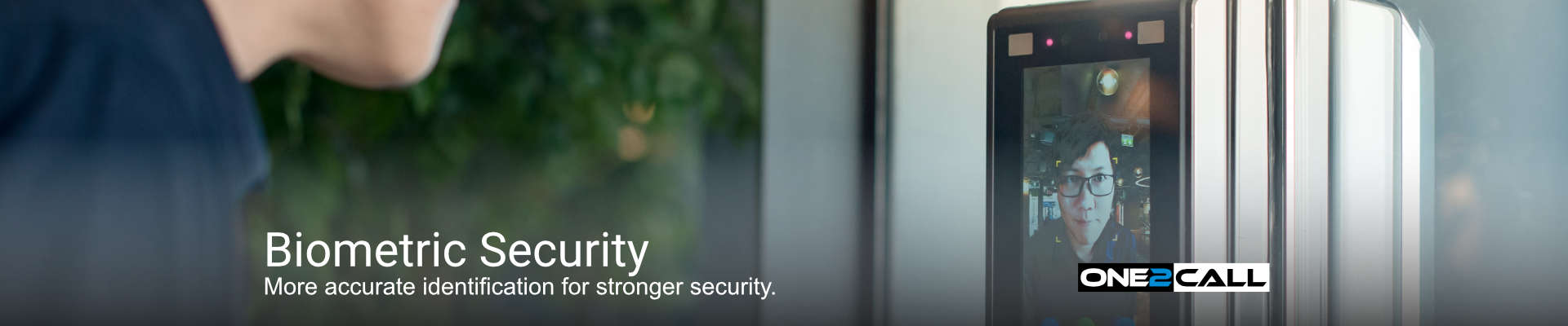 Biometric Security - More accurate identification for stronger security.